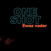 MP3 : One Shot - Ewaz Vader