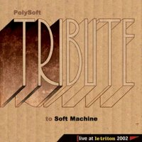 MP3 : Polysoft - Tribut to Soft Machine