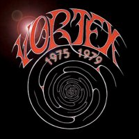 MP3 : Vortex - Vortex 1975 - 1979
