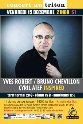 "YVES ROBERT / CYRIL ATEF / BRUNO CHEVILLON ""INSPIRED"""