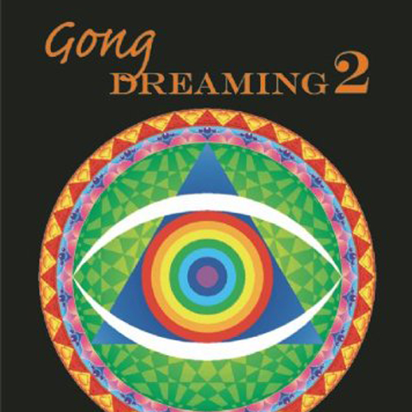Gong Dreaming 2 : The Histories & Mysteries of Gong from 1969-1975