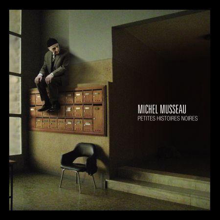 MICHEL MUSSEAU - Petites histoires noires