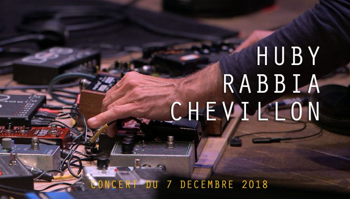 Huby / Chevillon / Rabbia