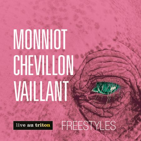 MONNIOT CHEVILLON VAILLANT - Freestyles (CD audio)