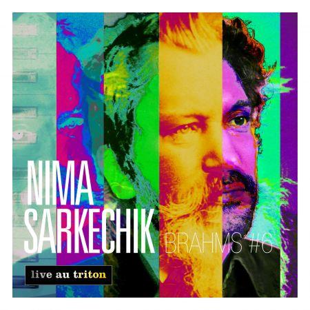 NIMA SARKECHIK - Brahms 6 (CD audio)
