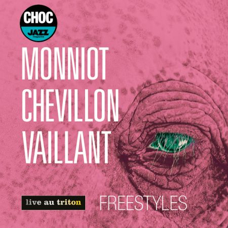 MONNIOT CHEVILLON VAILLANT - Freestyles (Album MP3)