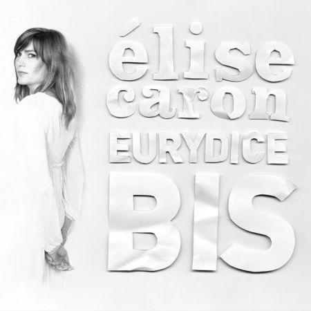 ELISE CARON - Eurydice bis (CD audio)