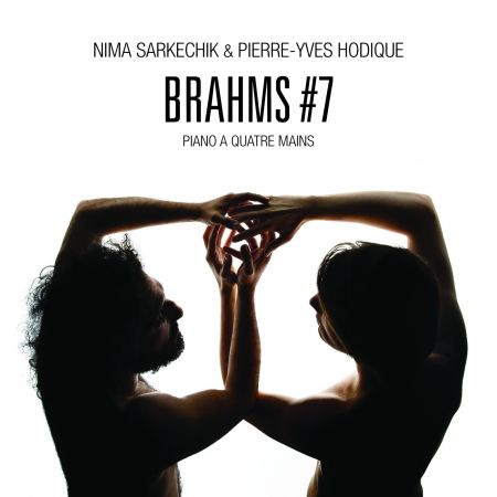 NIMA SARKECHIK & PIERRE-YVES HODIQUE - Brahms 7 (CD audio)