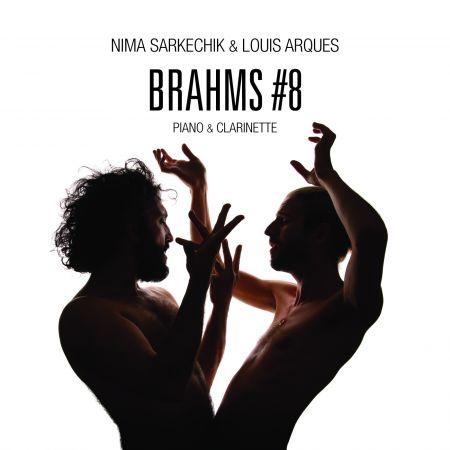 NIMA SARKECHIK & LOUIS ARQUES - Brahms 8 (CD audio)