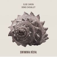 ELISE CARON - Sentimental Récital (CD Audio)