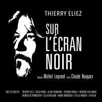 THIERRY ELIEZ - Sur l'écran noir