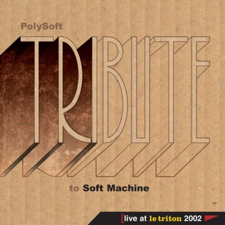 Tribute to Soft Machine - Polysoft