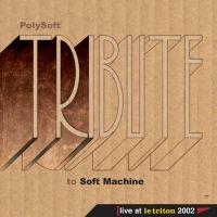 POLYSOFT - Tribute to Soft Machine (CD audio)